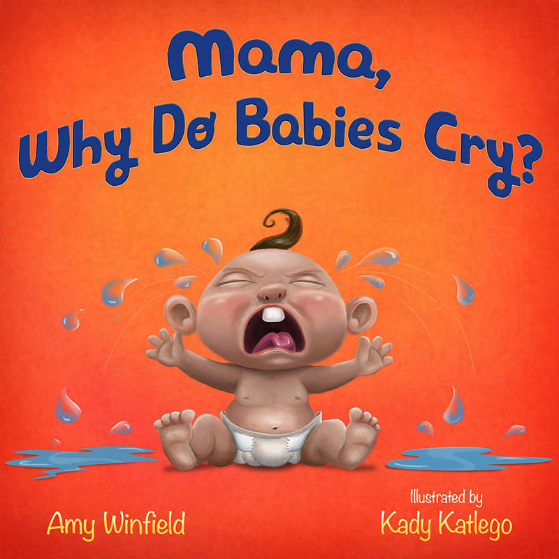 Mama, Why Do Babies, Cry?